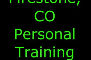 Firestone, CO Personal Training | Firestone, CO Personal Trainer